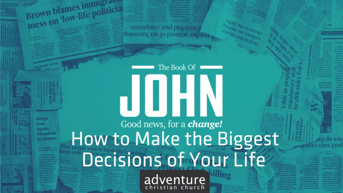 How to Make the Biggest Decisions of Your Life
