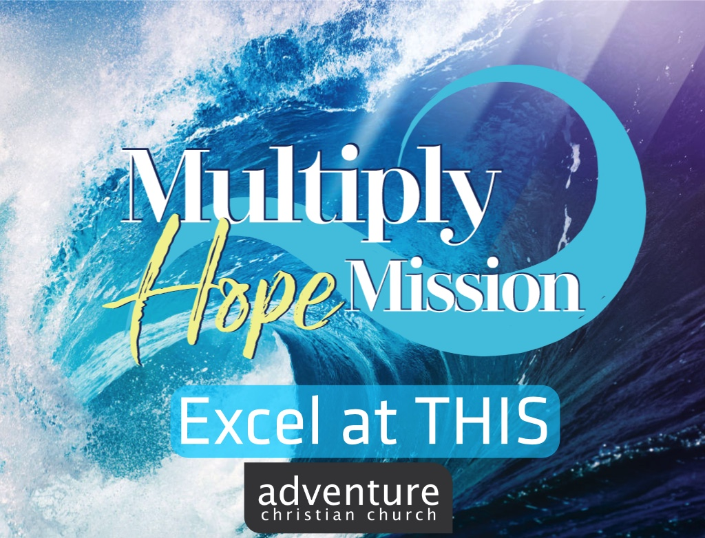 Multiply Hope: Excel at THIS